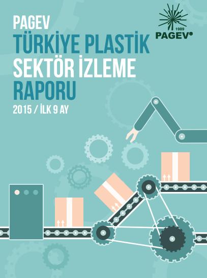 Türkiye Plastik Sektör İzleme Raporu 2015 / İlk 9 Ay