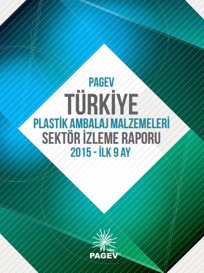Türkiye Plastik Ambalaj Malzemeleri Sektör İzleme Raporu 2015 / İlk 9 Ay