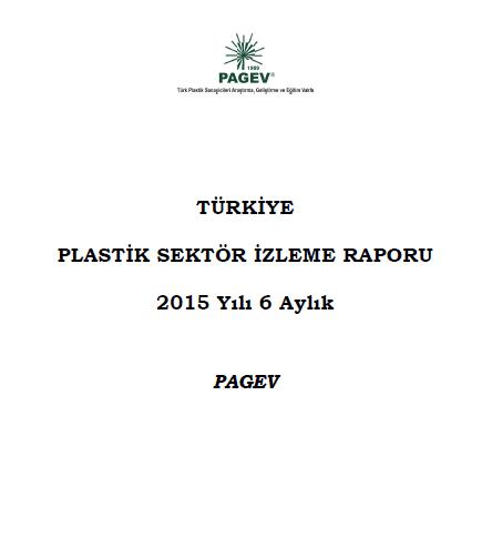 Türkiye Plastik Sektör İzleme Raporu 2015 / İlk 6 Ay