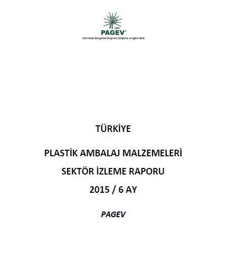 Türkiye Plastik Ambalaj Malzemeleri Sektör İzleme Raporu 2015 / İlk 6 Ay