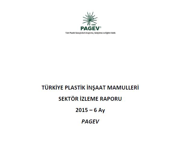 Türkiye Plastik İnşaat Mamülleri Sektör İzleme Raporu 2015 / İlk 6 Ay