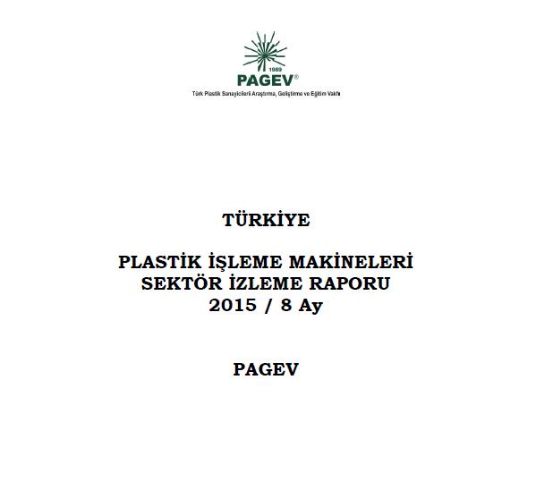Türkiye Plastik İşleme Makinaları Sektör İzleme Raporu 2015 / İlk 8 Ay