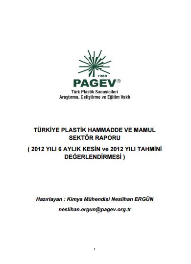 Türkiye Plastik Hammadde ve Mamul Sektör Raporu ( 2012 Yılı 6 Aylık Kesin ve 2012 Yılı Tahmini Değerlendirmesi )