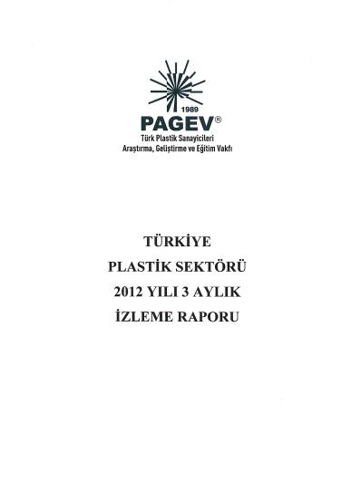 Türkiye Plastik Sektörü 2012 Yılı 3 Aylık Sektör İzleme Raporu