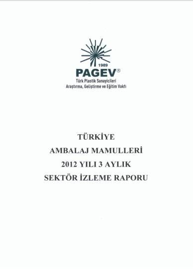 Türkiye Ambalaj Mamulleri 2012 Yılı 3 Aylık Sektör İzleme Raporu