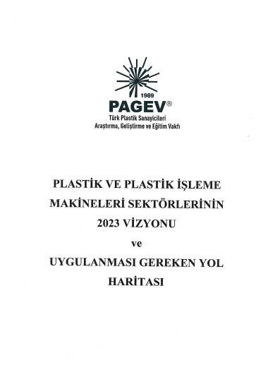 Plastik ve Plastik İşleme Makineleri Sektörlerinin 2023 Vizyonu ve Uyulması Gereken Yol Haritası