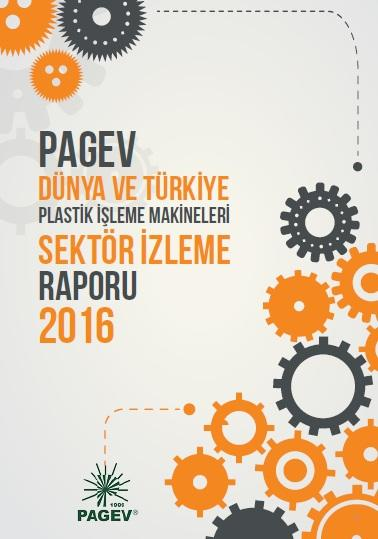 Dünya ve Türkiye Plastik İşleme Makinaları Sektör İzleme Raporu 2015