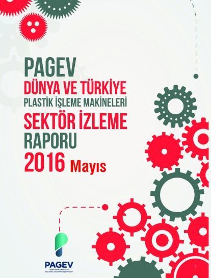 Dünya ve Türkiye Plastik İşleme Makineleri Sektör İzleme Raporu 2016 / İlk 5 Ay