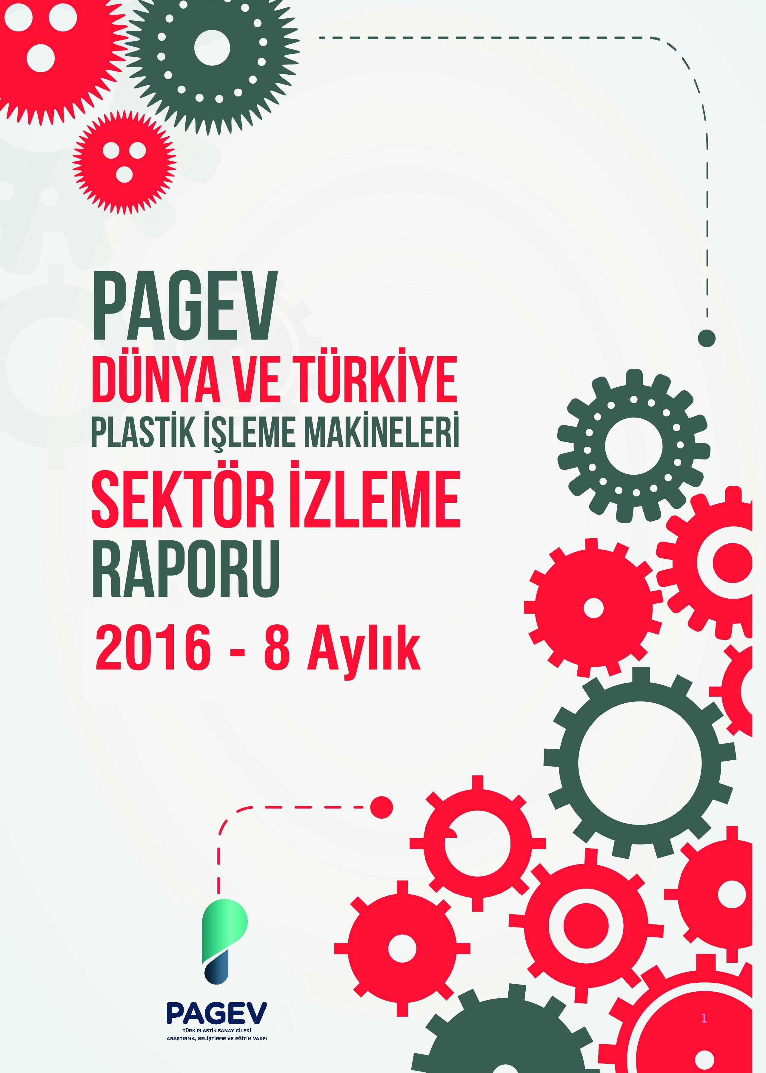 Türkiye Plastik İşleme Makineleri Sektör İzleme Raporu 2016 / İlk 8 Ay