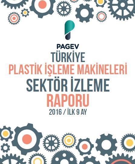 Türkiye Plastik İşleme Makineleri Sektör İzleme Raporu 2016 / İlk 9 Ay