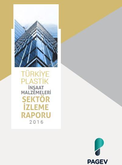 Türkiye Plastik İnşaat Malzemeleri Sektör İzleme Raporu 2016 (Tahmini)