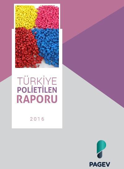 Türkiye Polietilen Raporu 2016 ( Tahmini)