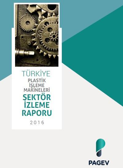 Türkiye Plastik İşleme Makineleri Sektör İzleme Raporu 2016