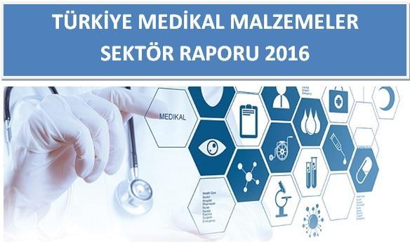Dünya ve Türkiye Medikal Malzemeleri Sektör Raporu 2016
