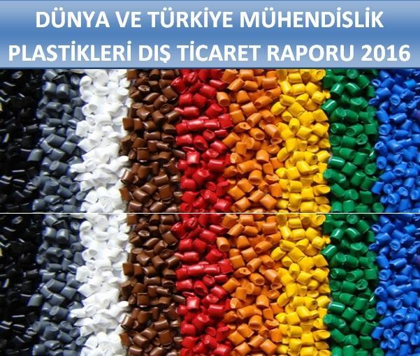 Dünya ve Türkiye Mühendislik Plastikleri Dış Ticaret Raporu 2016