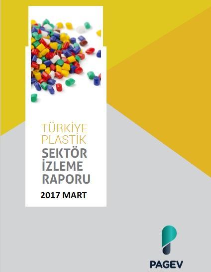 Türkiye Plastik Sektör İzleme Raporu / 2017 Mart