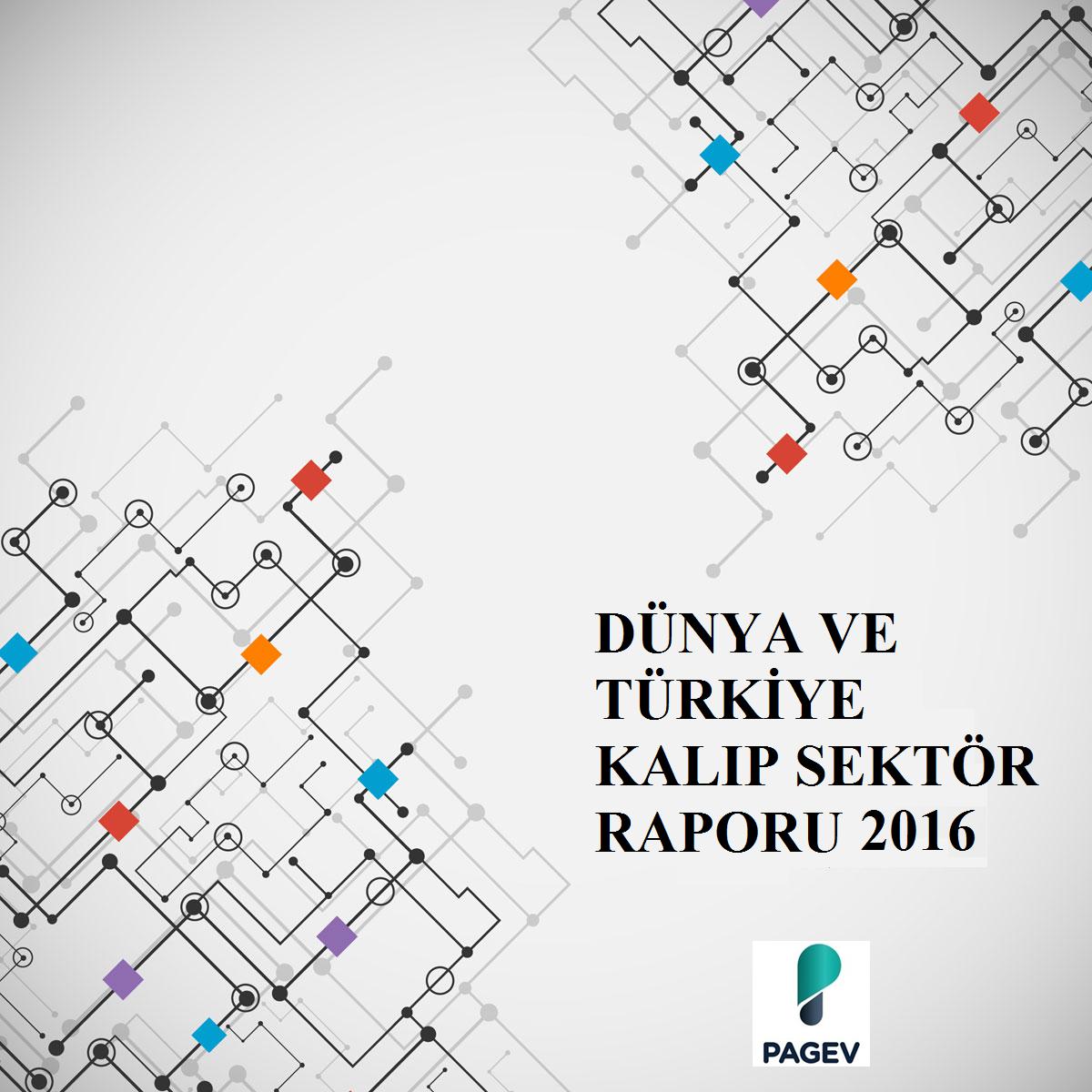 Dünya ve Türkiye Kalıp Sektör Raporu  2016