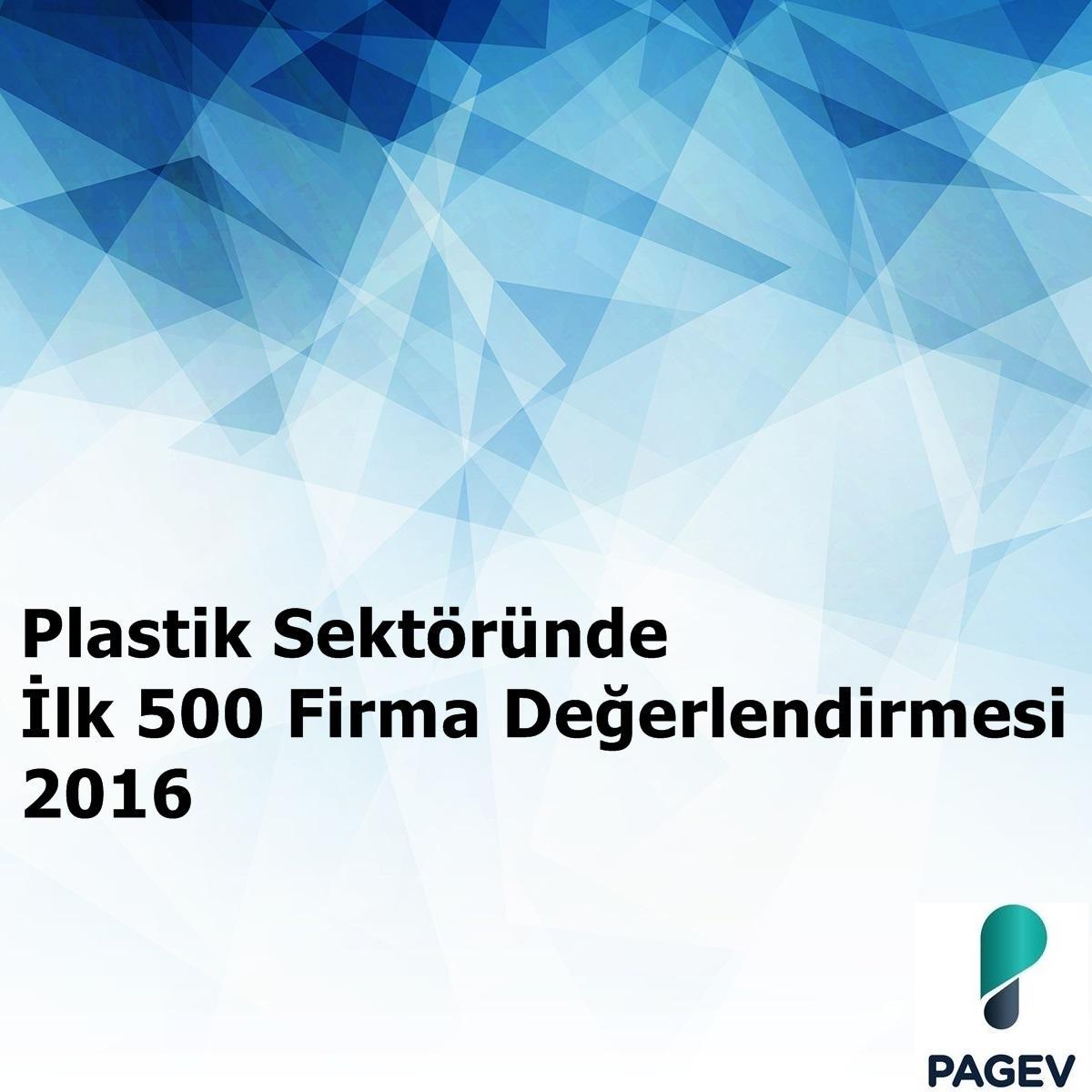 Plastik Sektöründe İlk500 Firma Değerlendirmesi - 2016