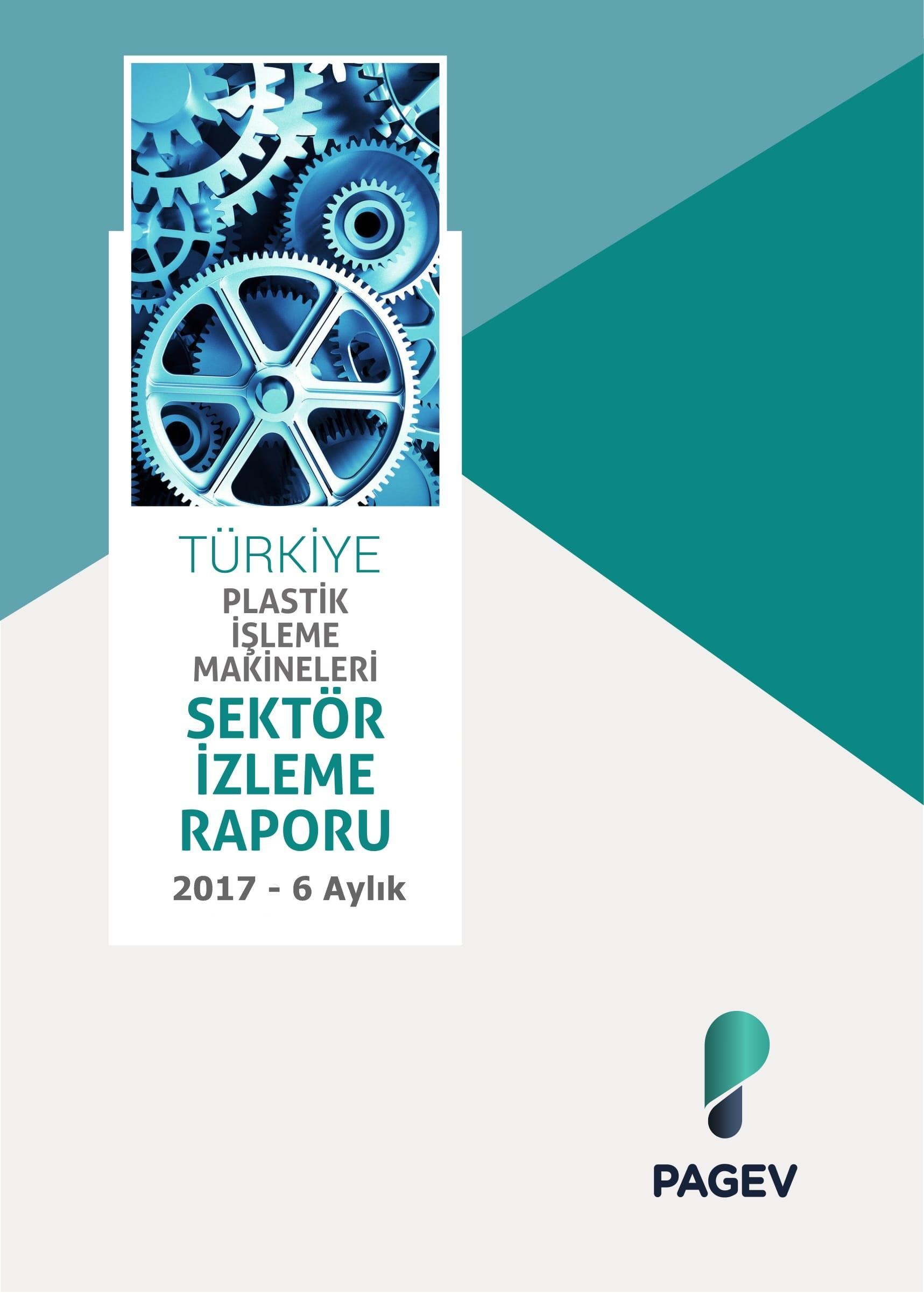 Türkiye Plastik İşleme Makinaları Sektör İzleme Raporu - 2017/6 Aylık
