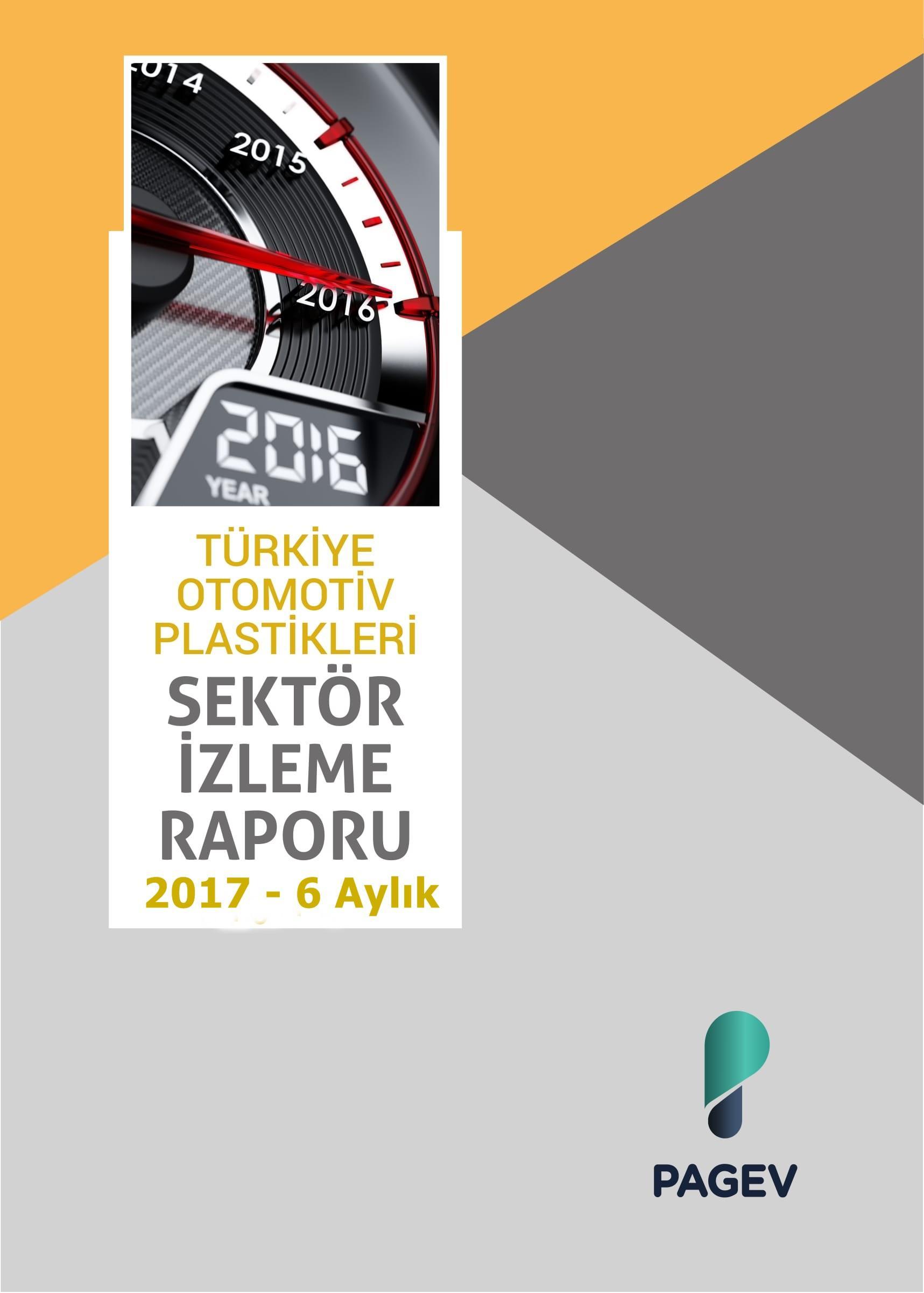 Türkiye Otomotiv Plastikleri Sektör İzleme Raporu 2017 - 6 Aylık