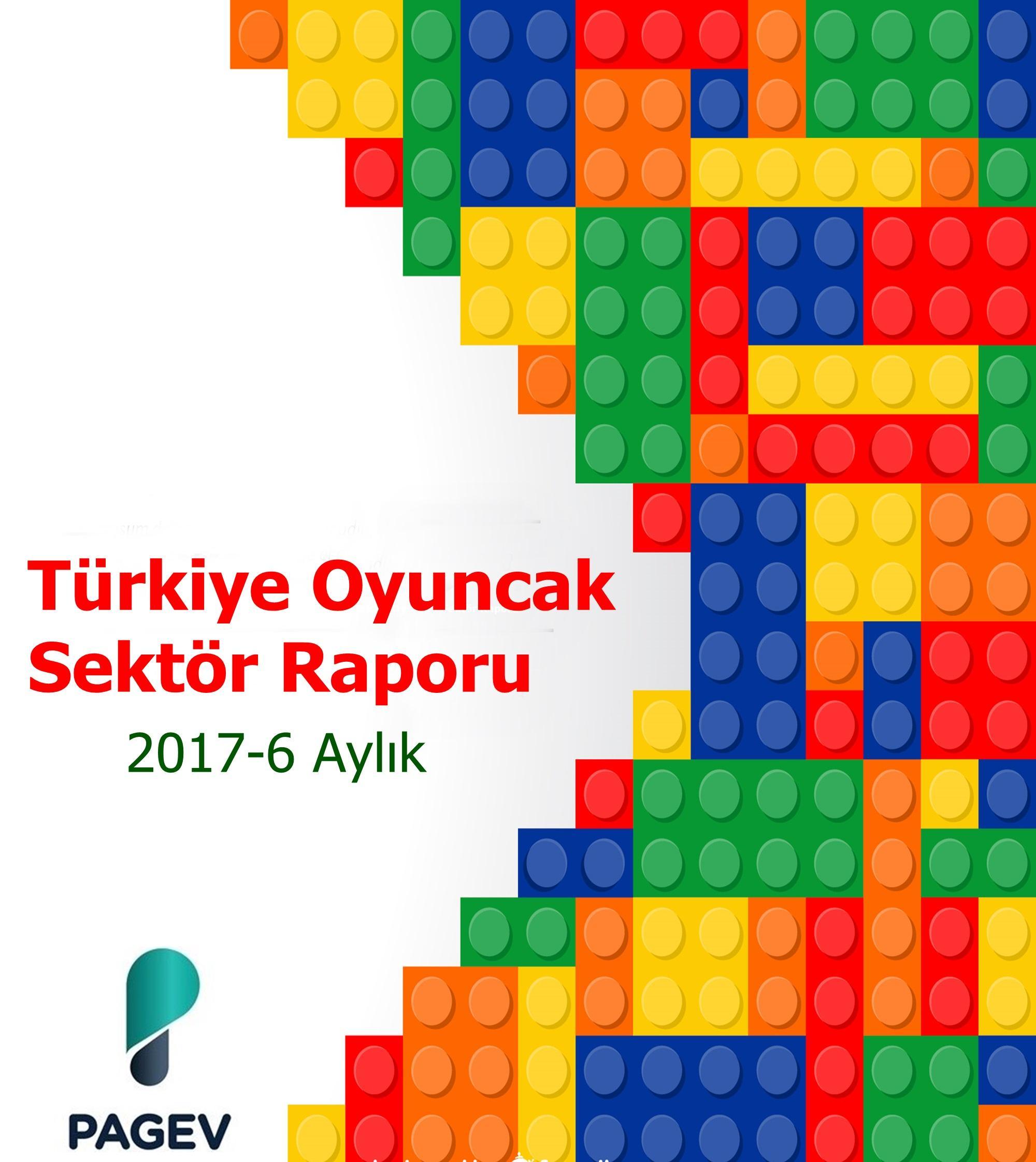 Türkiye Oyuncak Sektör Raporu 2017 - 6 Aylık