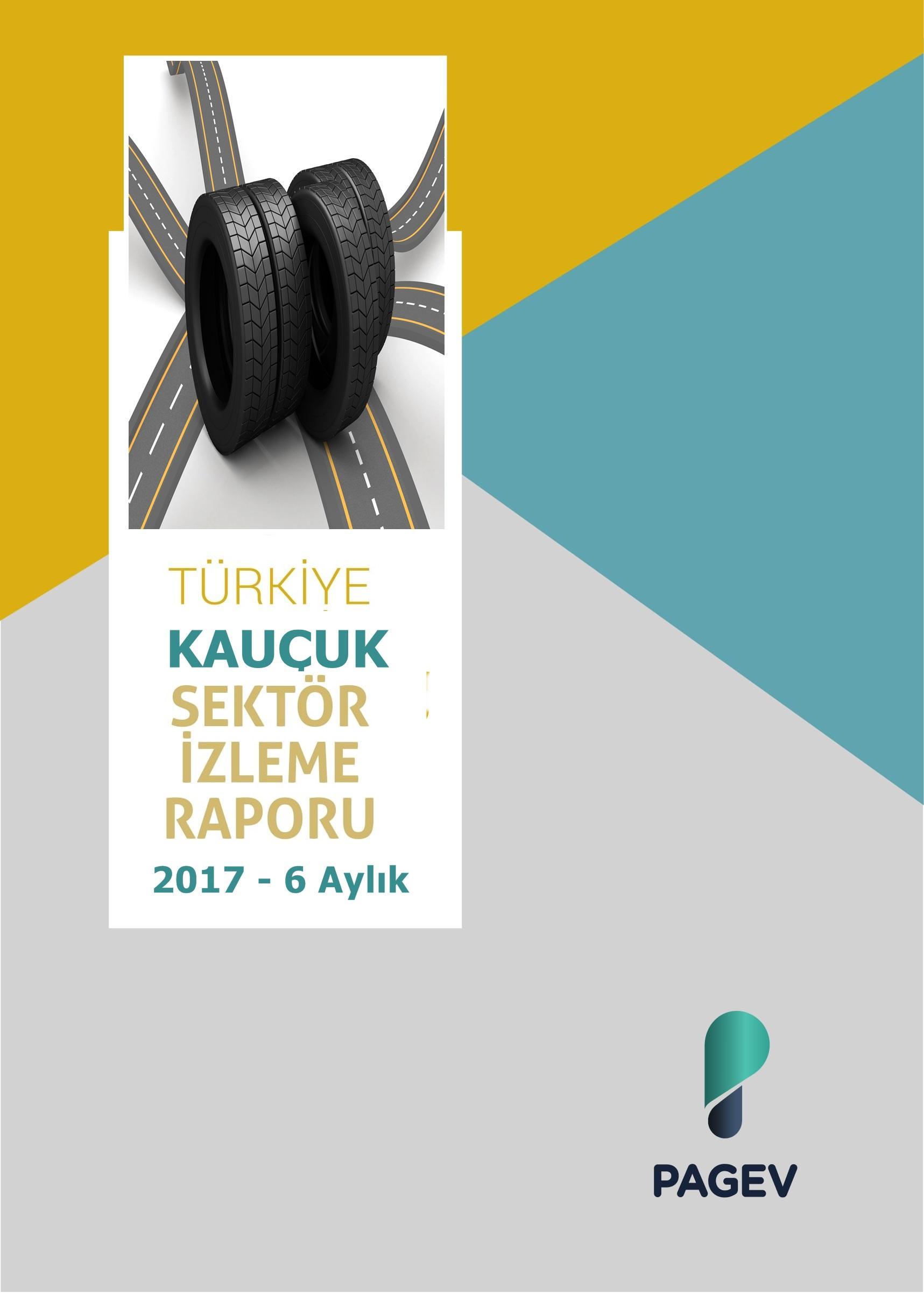 Kauçuk Sektör İzleme Raporu 2017 - 6 Aylık