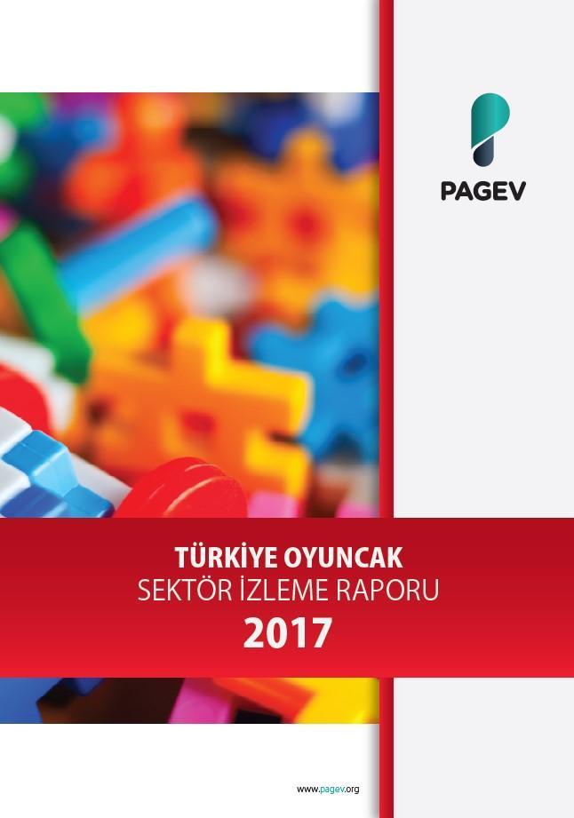 Türkiye Oyuncak Sektör İzleme Raporu 2017/6 Aylık (Yıl Sonu Tahminli)