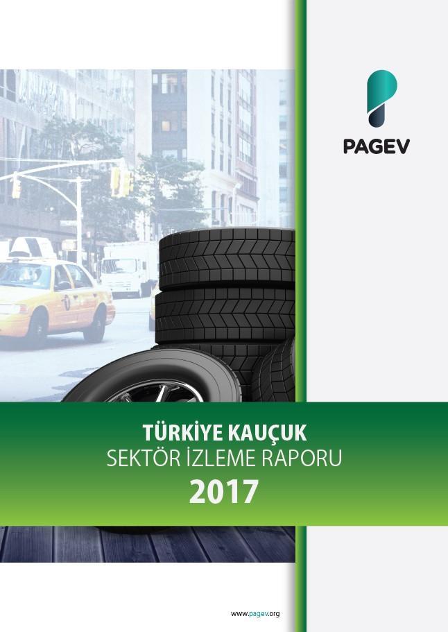 Türkiye Kauçuk Sektör İzleme Raporu 2017/6 Aylık (Yıl Sonu Tahminli)