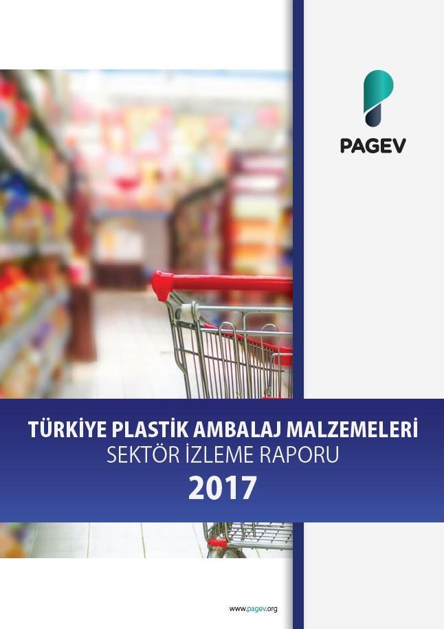 Türkiye Plastik Ambalaj Malzemeleri Sektör İzleme Raporu 2017/9 Aylık (Yıl Sonu Tahminli)
