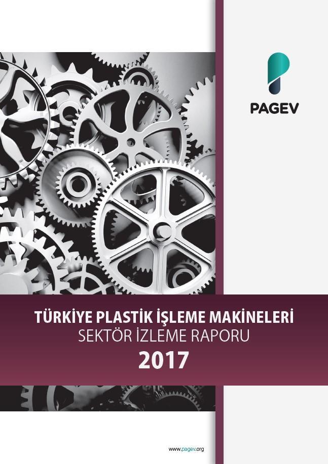 Türkiye Plastik İşleme Makineleri Sektör İzleme Raporu 2017/9 Aylık (Yıl Sonu Tahminli)