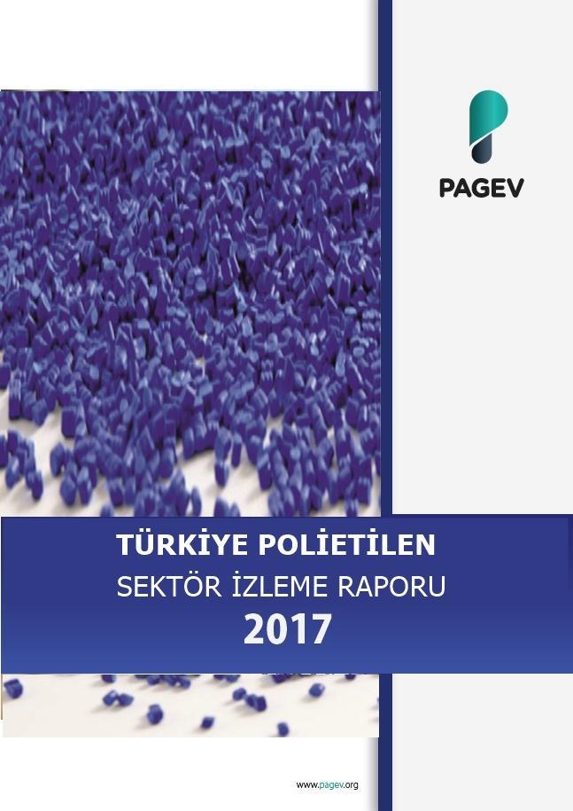 Türkiye Polietilen Sektör İzleme Raporu 2017/9 Aylık (Yıl Sonu Tahminli)