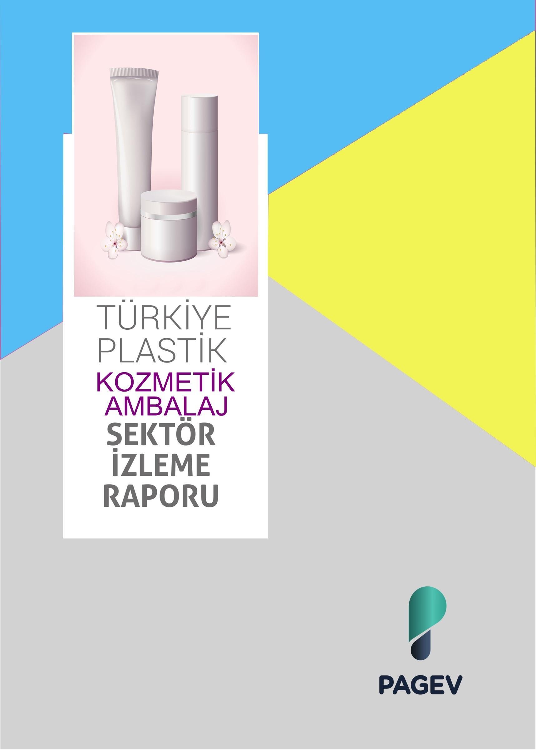 Türkiye Plastik Kozmetik Ambalaj Sektör İzleme Raporu 2017/6 Aylık (Yıl Sonu Tahminli)