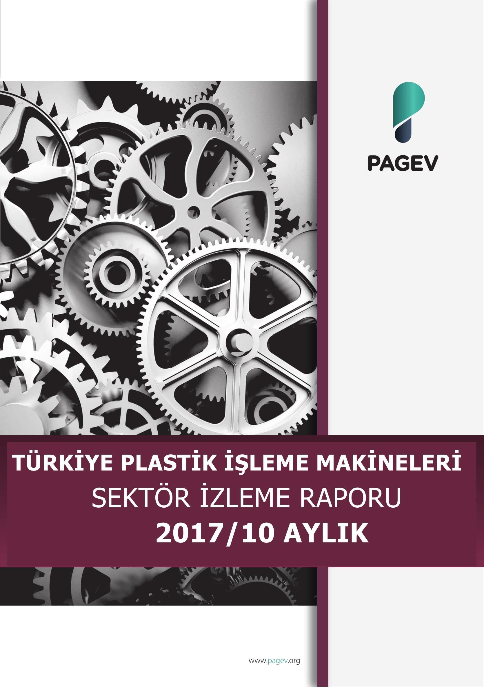Türkiye Plastik İşleme Makineleri Sektör İzleme Raporu 2017/10 Aylık (Yıl Sonu Tahminli)