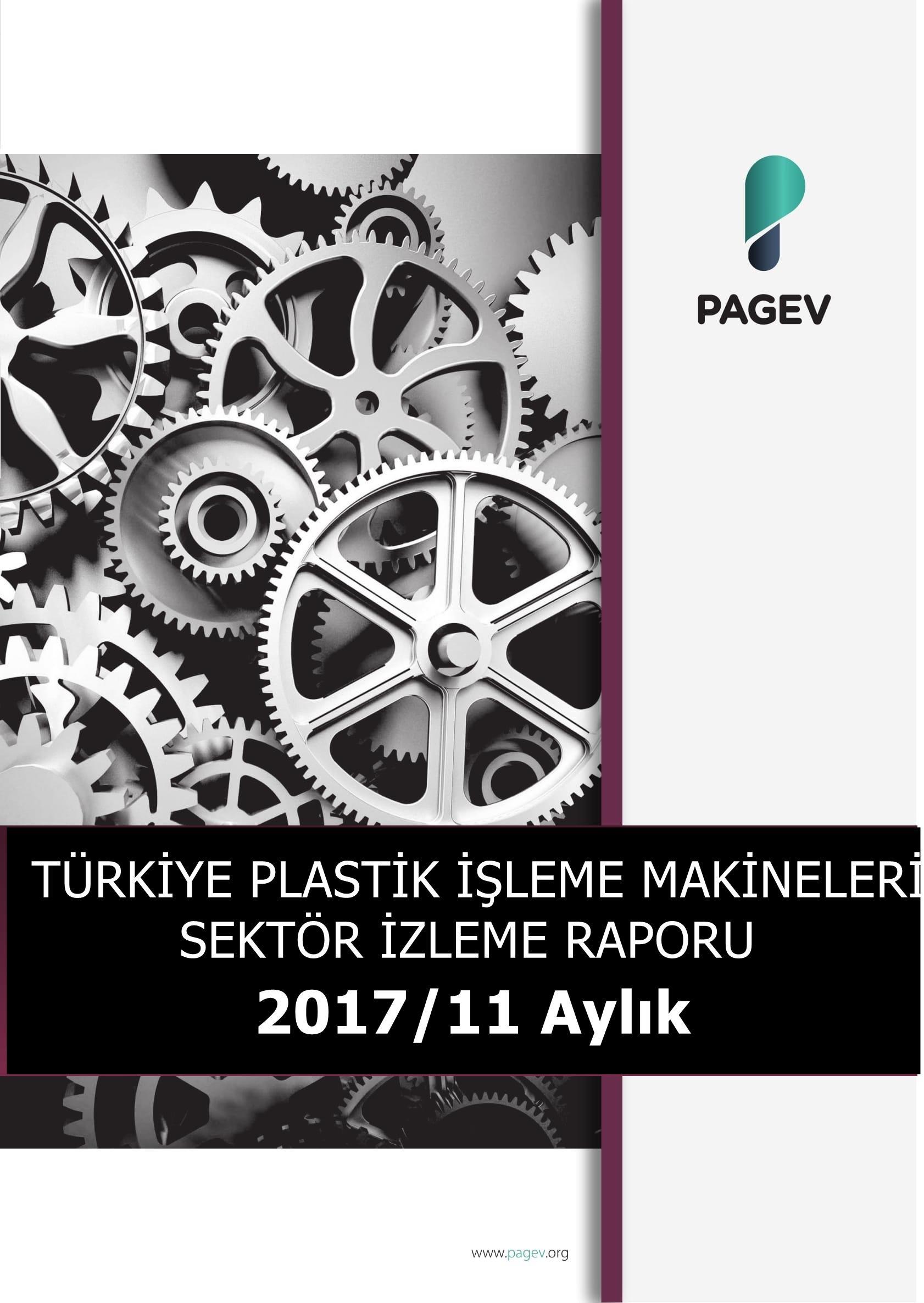 Türkiye Plastik İşleme Makineleri Sektör İzleme Raporu 2017/11 Aylık (Yıl Sonu Tahminli)