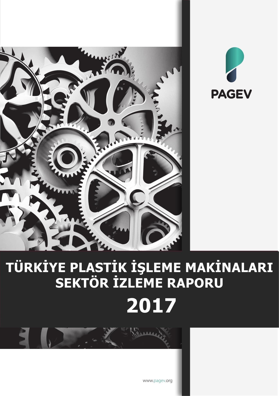 Türkiye Plastik İşleme Makineleri Sektör İzleme Raporu 2017
