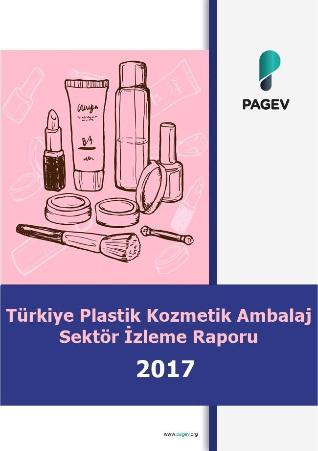 Türkiye Plastik Kozmetik Ambalaj Sektör İzleme Raporu 2017