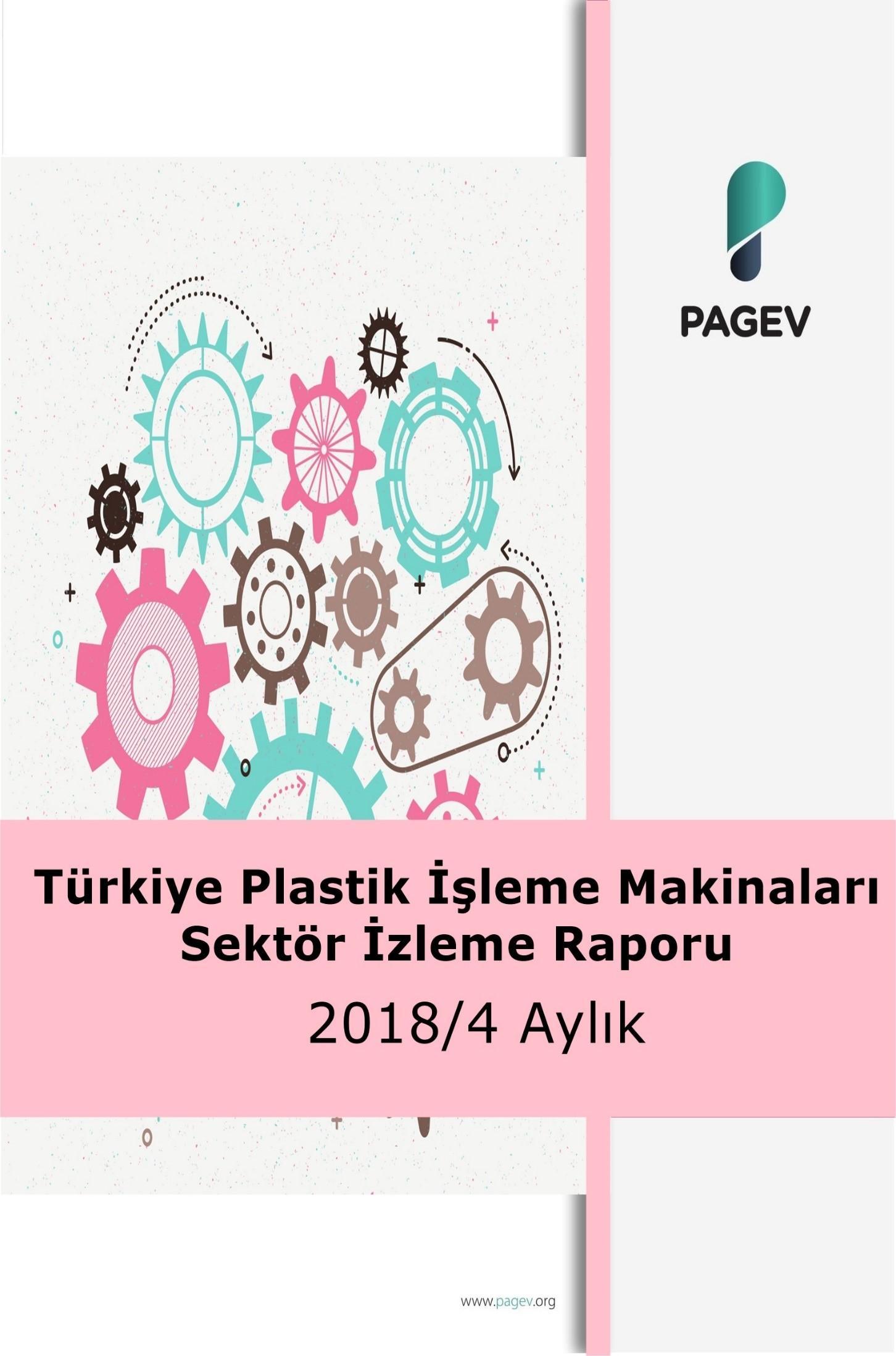 Türkiye Plastik İşleme Makineleri Sektör İzleme Raporu 2018/4 Aylık