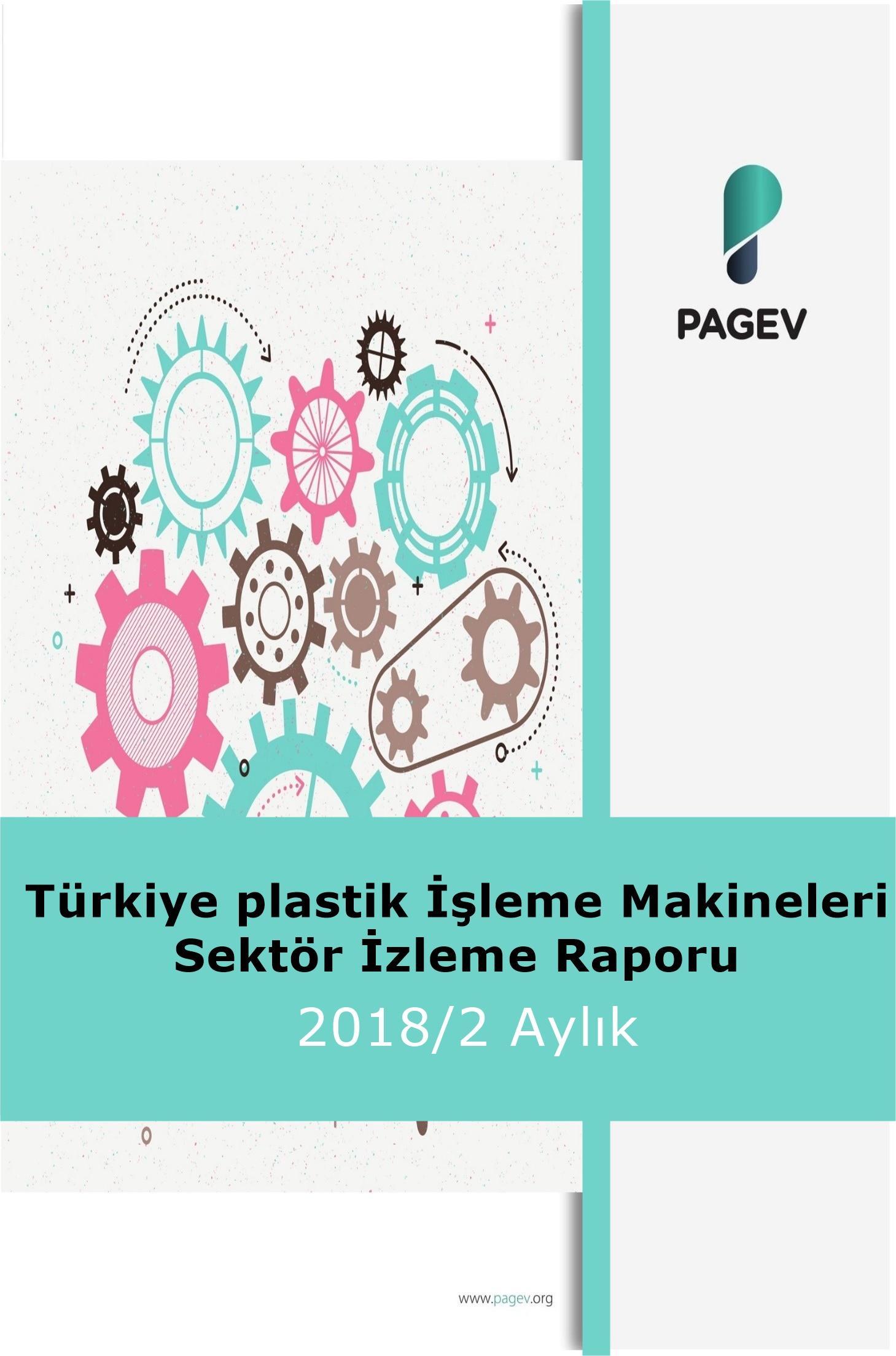 Türkiye Plastik İşleme Makineleri Sektör İzleme Raporu 2018/2 Aylık