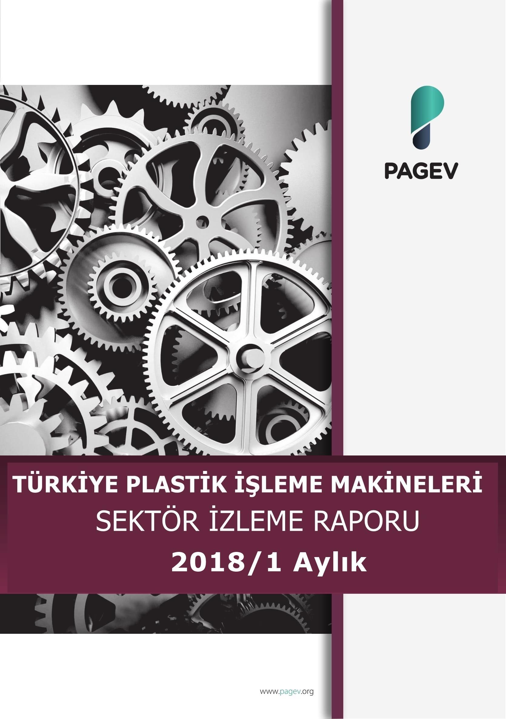 Türkiye Plastik İşleme Makineleri Sektör İzleme Raporu 2018/1 Aylık