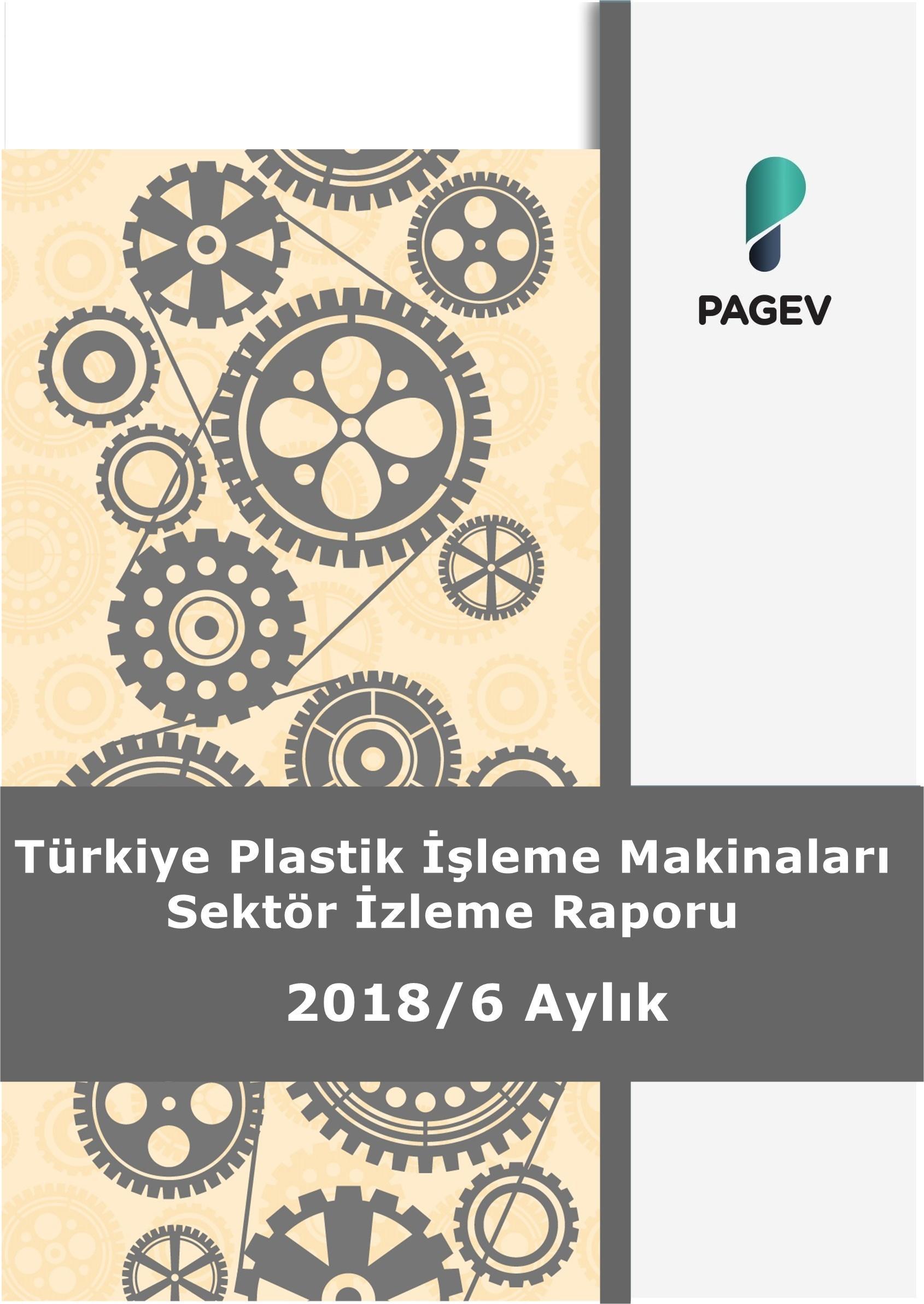 Türkiye Plastik İşleme Makineleri Sektör İzleme Raporu 2018/6 Aylık