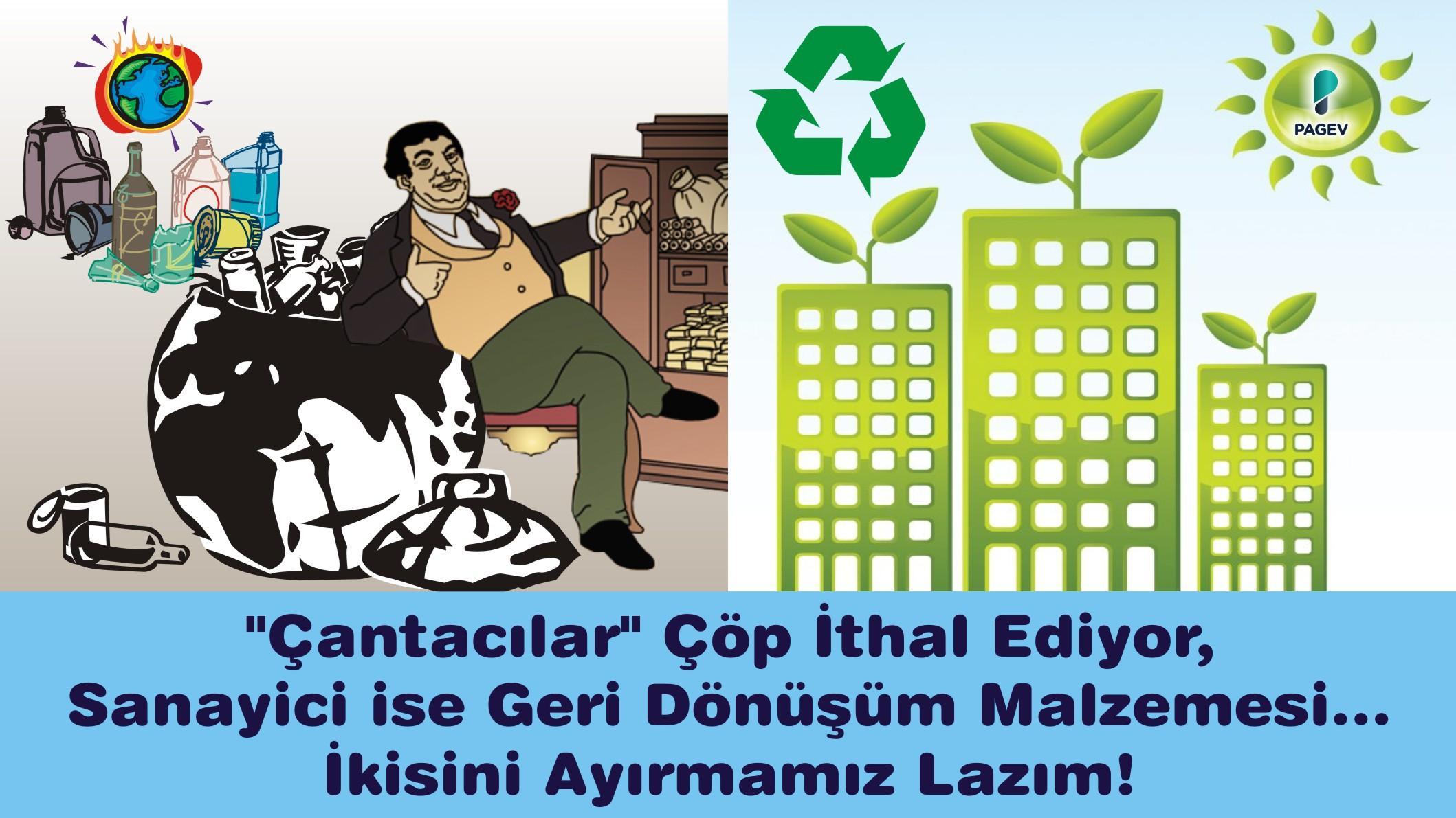"""""""Çantacılar"""" Çöp İthal Ediyor, Sanayici ise Geri Dönüşüm Malzemesi…  İkisini Ayırmamız Lazım!"""