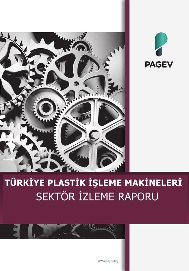 Plastik İşleme Makinaları Sektör İzleme Raporu 2019