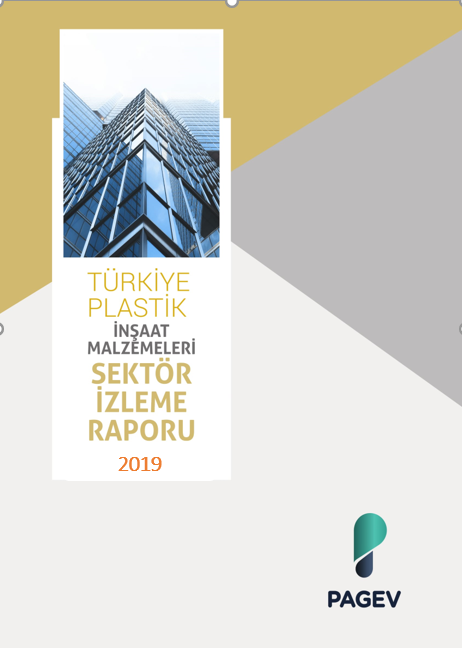 Türkiye Plastik İnşaat Malzemeleri Sektör İzleme Raporu – 2019