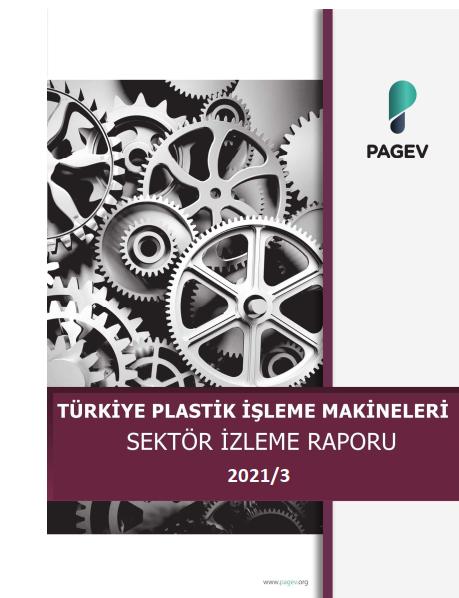 Türkiye Plastik İşleme Makinaları Sektör İzleme Raporu 2021/3